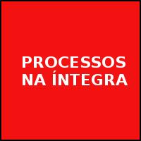 PROCESSOS NA ÍNTEGRA